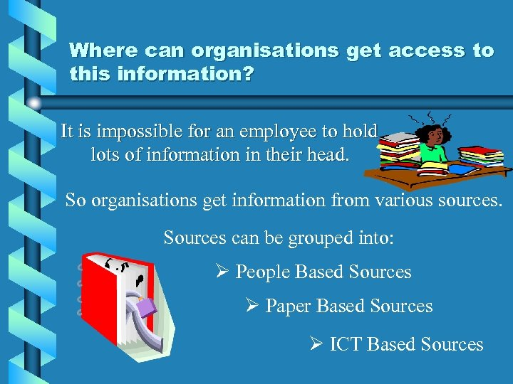 Where can organisations get access to this information? It is impossible for an employee