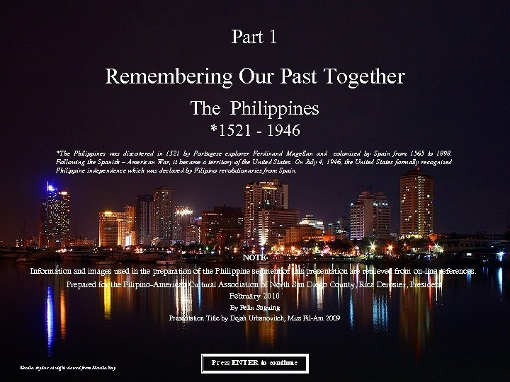 Part 1 Remembering Our Past Together The Philippines *1521 - 1946 *The Philippines was