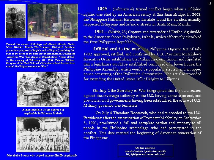 11 1899 – (February 4) Armed conflict began when a Filipino soldier was shot