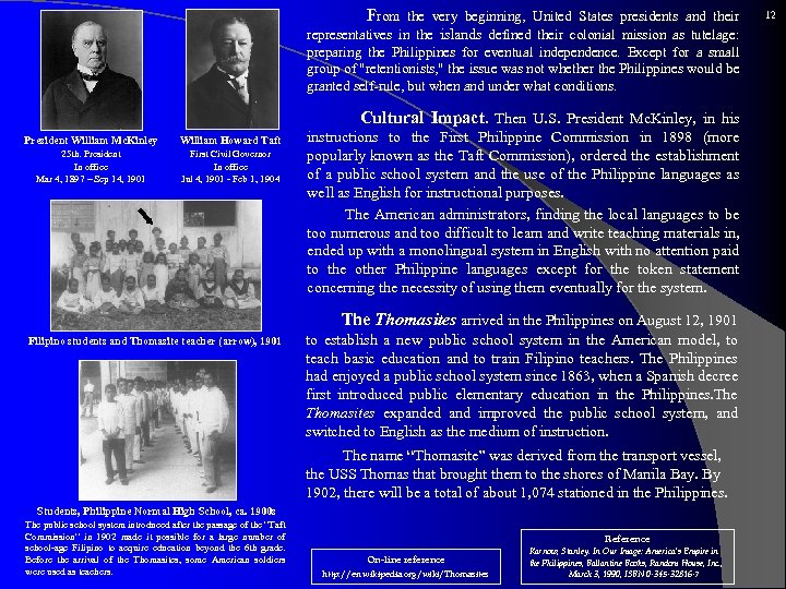 From the very beginning, United States presidents and their representatives in the islands