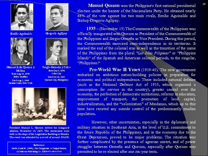 Manuel Quezon won the Philippine's first national presidential election under the banner of