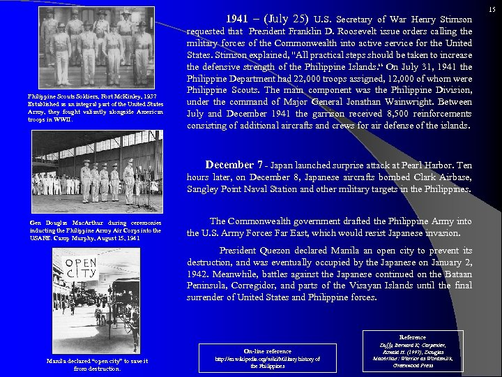 1941 – (July 25) U. S. Secretary of War Henry Stimson Philippine Scouts