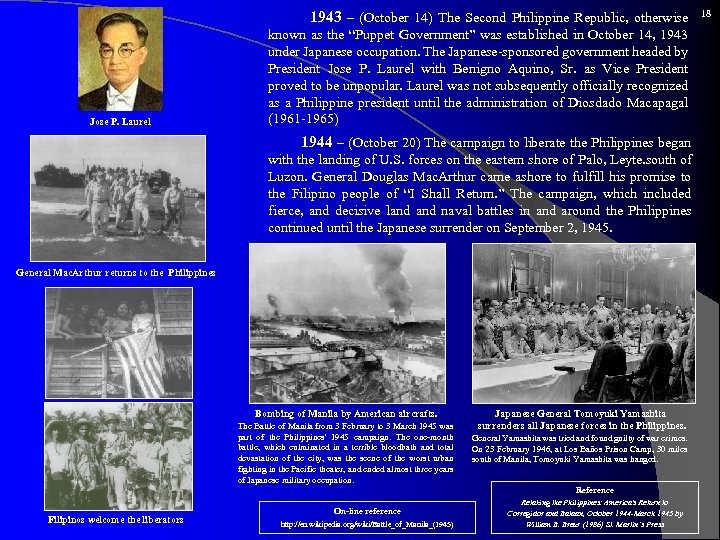 Jose P. Laurel 1943 – (October 14) The Second Philippine Republic, otherwise known as