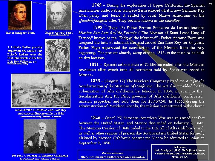 1769 – During the exploration of Upper California, the Spanish missionaries under Father