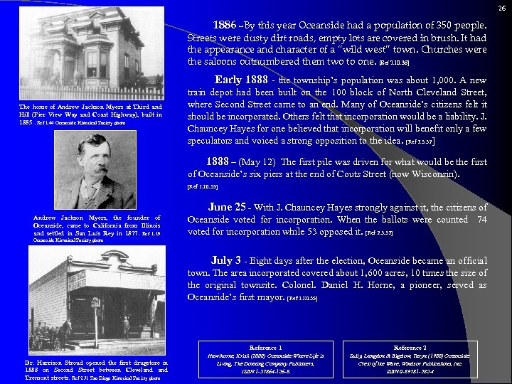 26 1886 –By this year Oceanside had a population of 350 people. Streets were