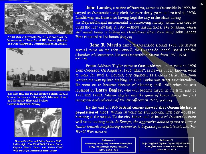 John Landes, a native of Bavaria, came to Oceanside in 1922. he Aerial