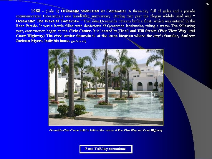 39 1988 – (July 3) Oceanside celebrated its Centennial. A three-day full of galas