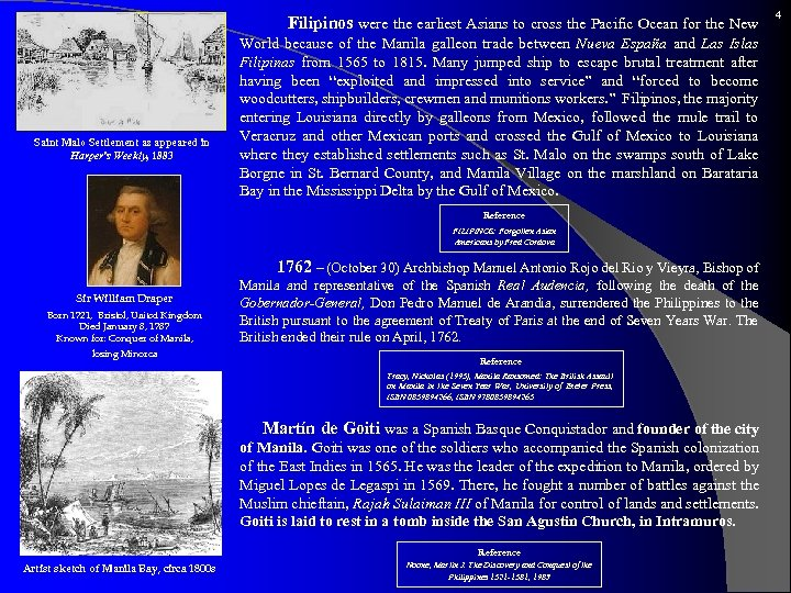Filipinos were the earliest Asians to cross the Pacific Ocean for the New