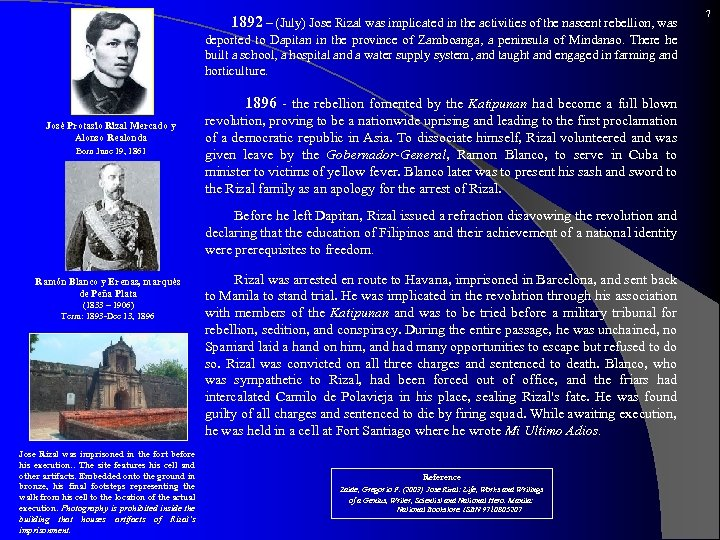 1892 – (July) Jose Rizal was implicated in the activities of the nascent