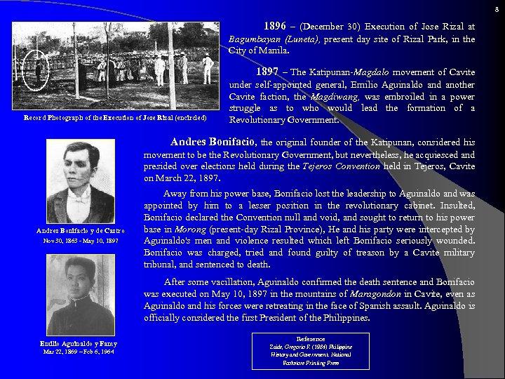 8 1896 – (December 30) Execution of Jose Rizal at Bagumbayan (Luneta), present day