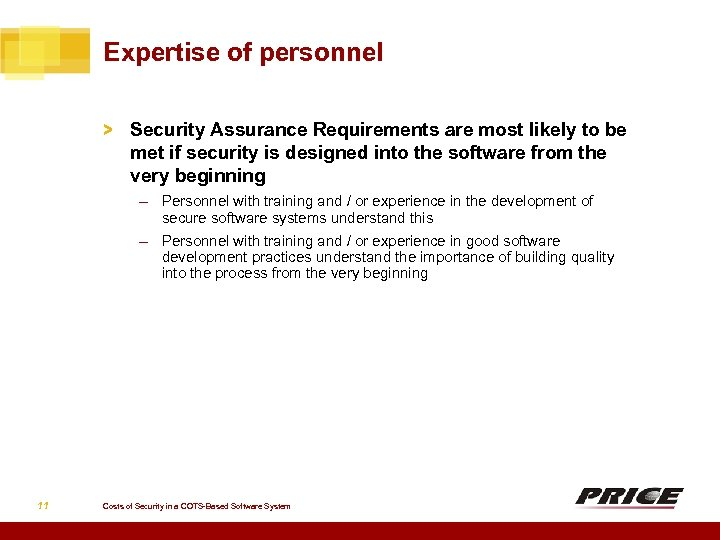 Expertise of personnel > Security Assurance Requirements are most likely to be met if
