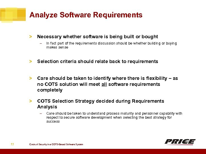 Analyze Software Requirements > Necessary whether software is being built or bought – In