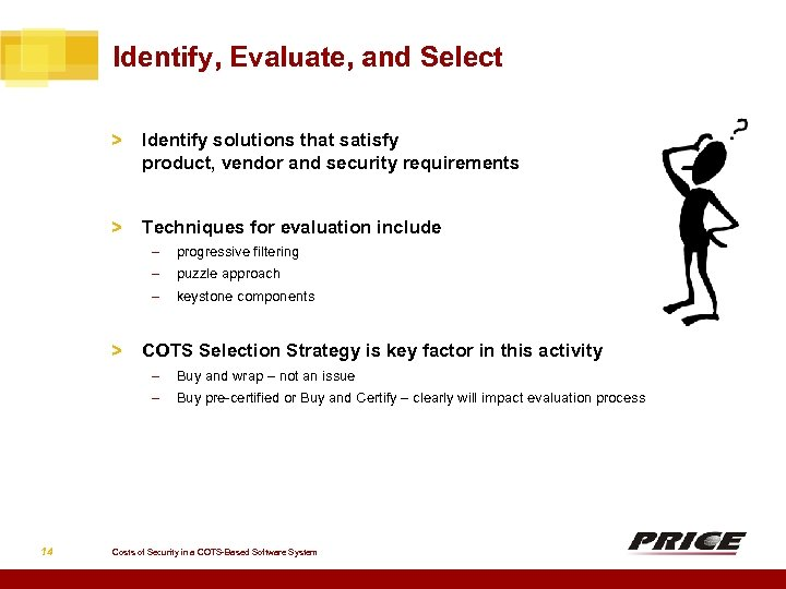 Identify, Evaluate, and Select > Identify solutions that satisfy product, vendor and security requirements
