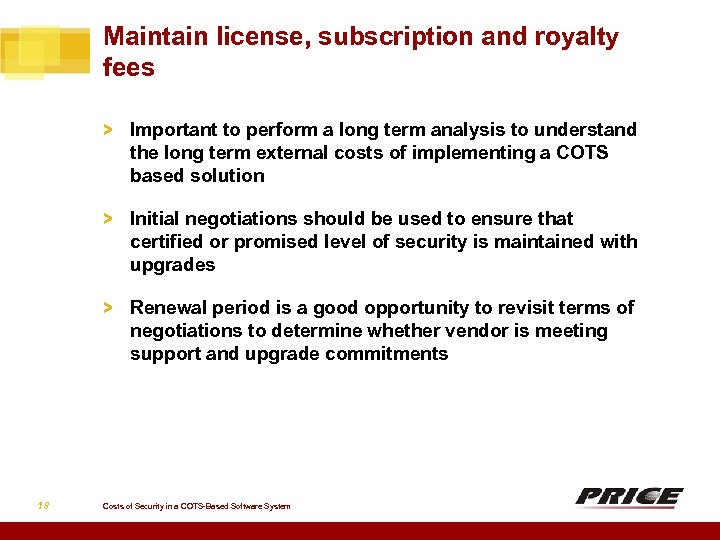 Maintain license, subscription and royalty fees > Important to perform a long term analysis