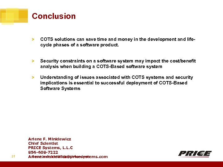 Conclusion > > Security constraints on a software system may impact the cost/benefit analysis