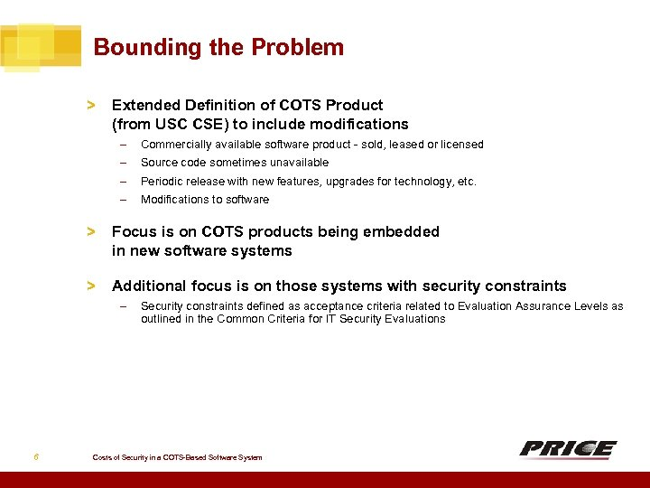Bounding the Problem > Extended Definition of COTS Product (from USC CSE) to include