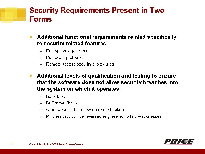 Security Requirements Present in Two Forms > Additional functional requirements related specifically to security