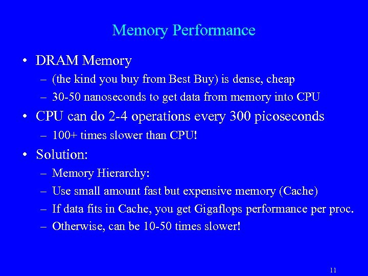 Memory Performance • DRAM Memory – (the kind you buy from Best Buy) is