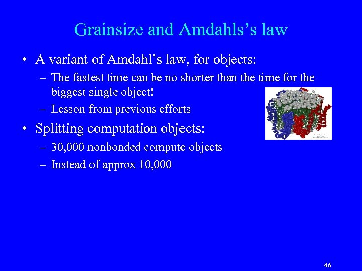 Grainsize and Amdahls's law • A variant of Amdahl's law, for objects: – The