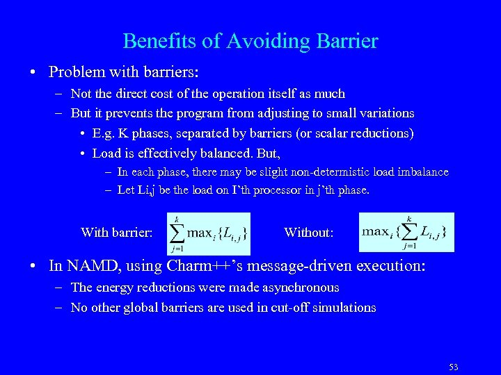 Benefits of Avoiding Barrier • Problem with barriers: – Not the direct cost of