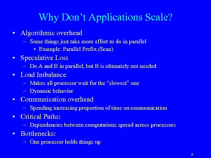 Why Don't Applications Scale? • Algorithmic overhead – Some things just take more effort