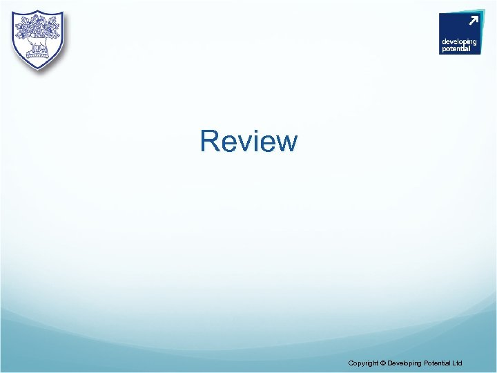 Review Copyright © Developing Potential Ltd
