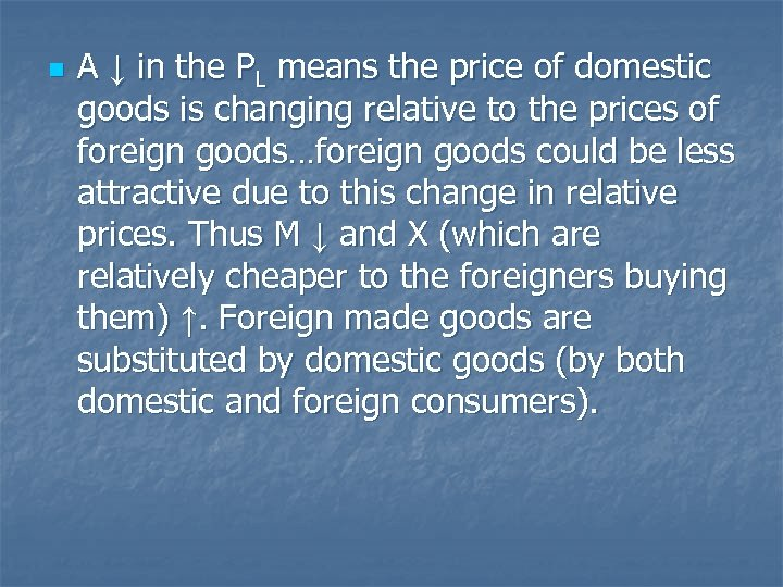 n A ↓ in the PL means the price of domestic goods is changing