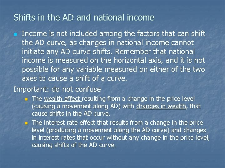 Shifts in the AD and national income Income is not included among the factors