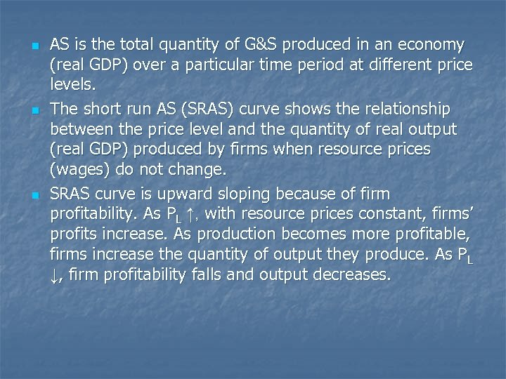 n n n AS is the total quantity of G&S produced in an economy