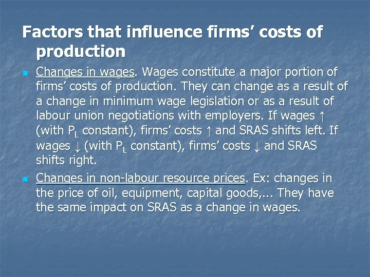 Factors that influence firms' costs of production n n Changes in wages. Wages constitute