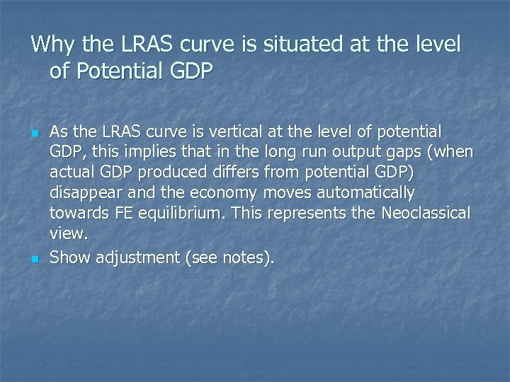 Why the LRAS curve is situated at the level of Potential GDP n n
