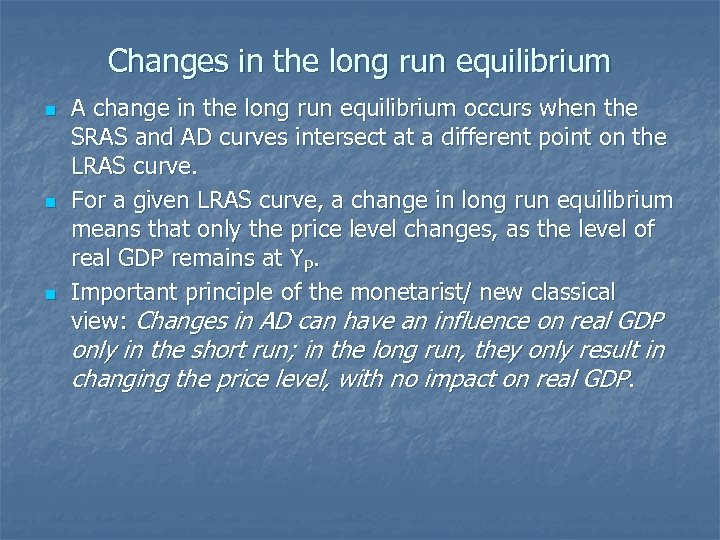 Changes in the long run equilibrium n n n A change in the long