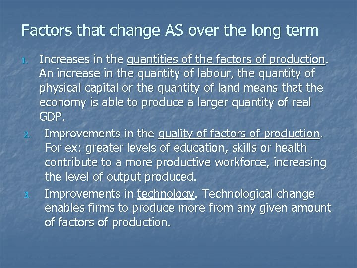 Factors that change AS over the long term 1. 2. 3. Increases in the