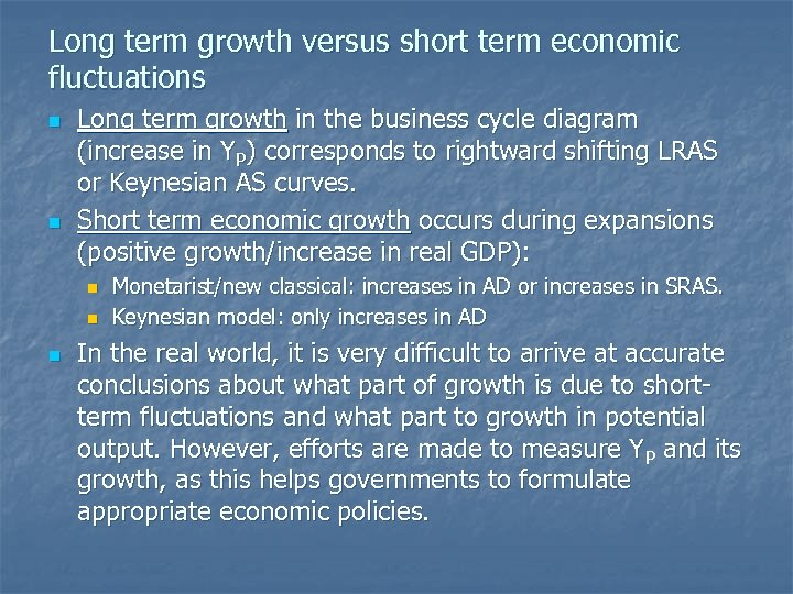 Long term growth versus short term economic fluctuations n n Long term growth in