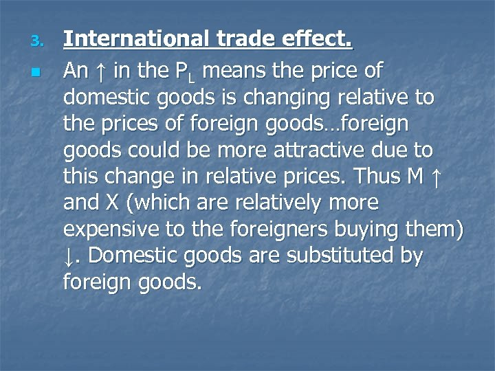 3. n International trade effect. An ↑ in the PL means the price of