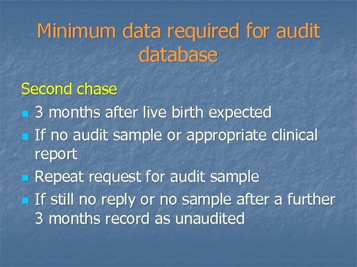 Minimum data required for audit database Second chase n 3 months after live birth