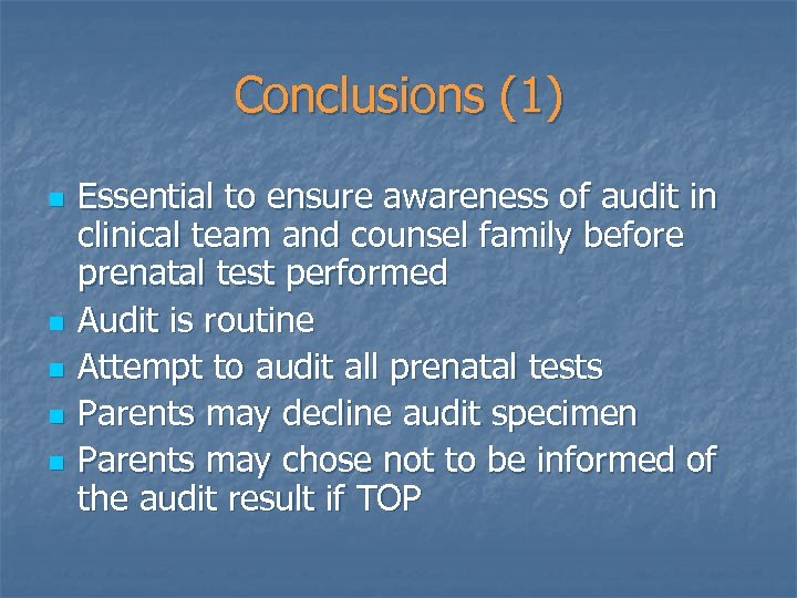 Conclusions (1) n n n Essential to ensure awareness of audit in clinical team