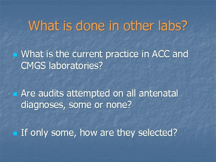 What is done in other labs? n n n What is the current practice