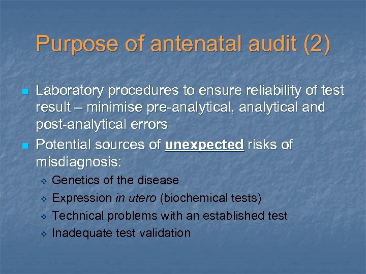 Purpose of antenatal audit (2) n n Laboratory procedures to ensure reliability of test