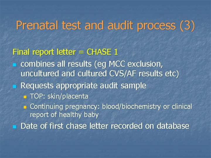 Prenatal test and audit process (3) Final report letter = CHASE 1 n combines