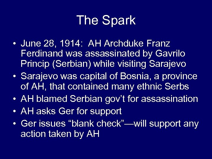 The Spark • June 28, 1914: AH Archduke Franz Ferdinand was assassinated by Gavrilo