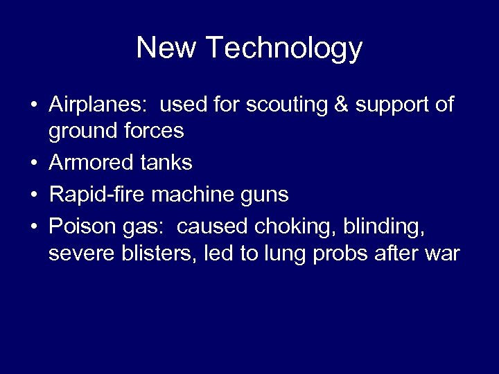 New Technology • Airplanes: used for scouting & support of ground forces • Armored