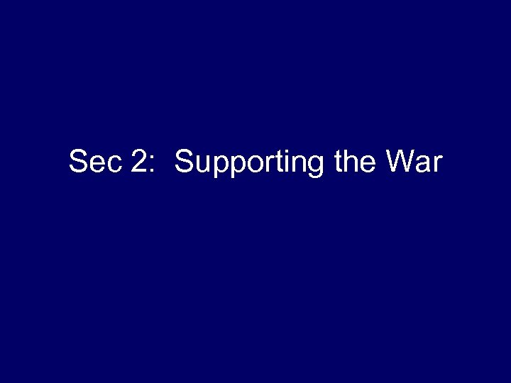 Sec 2: Supporting the War