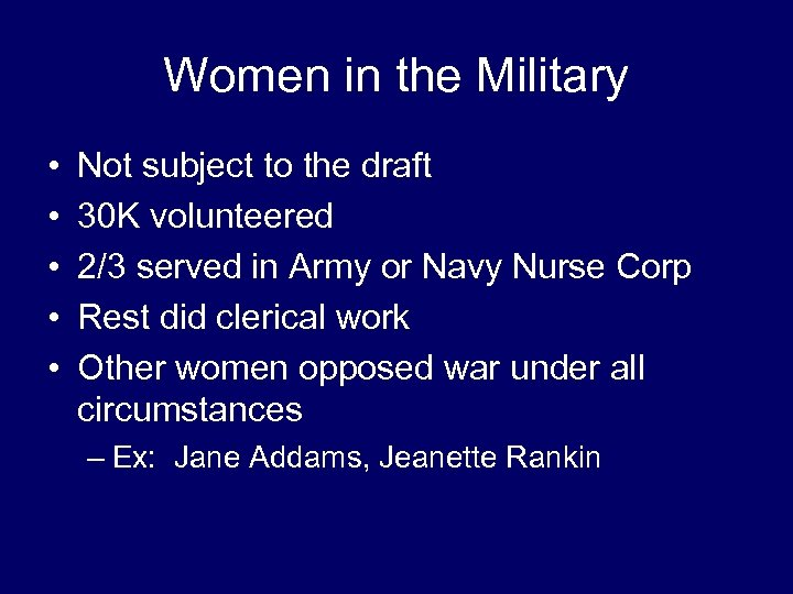 Women in the Military • • • Not subject to the draft 30 K