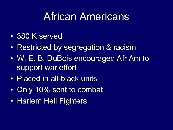 African Americans • 380 K served • Restricted by segregation & racism • W.
