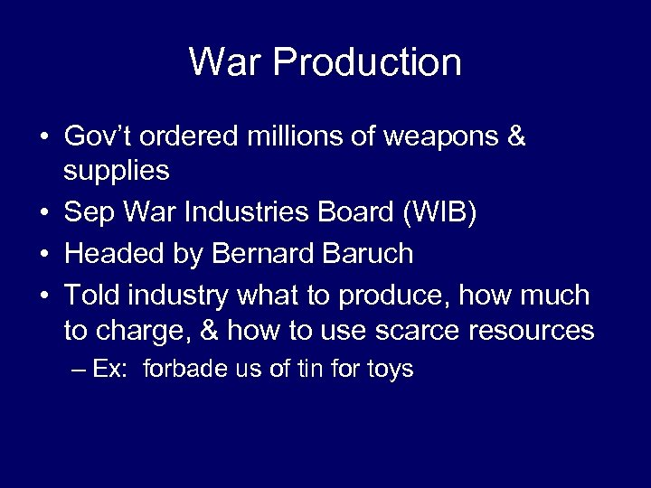 War Production • Gov't ordered millions of weapons & supplies • Sep War Industries