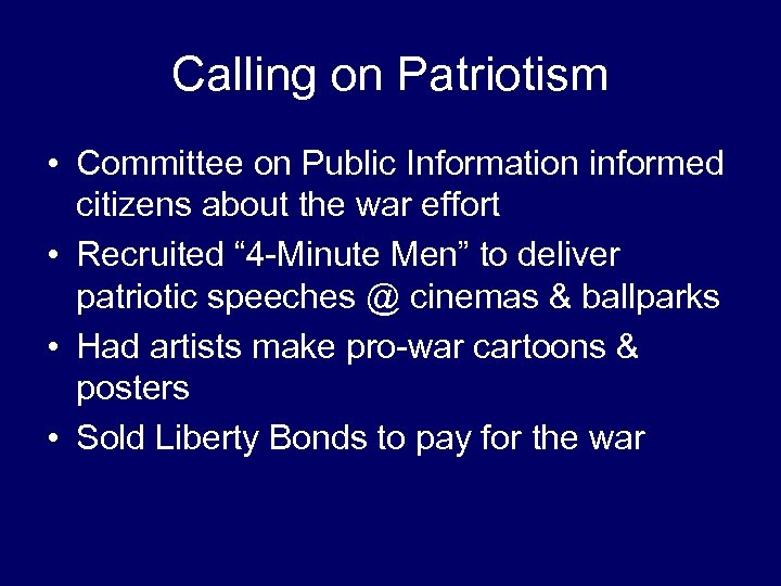 Calling on Patriotism • Committee on Public Information informed citizens about the war effort