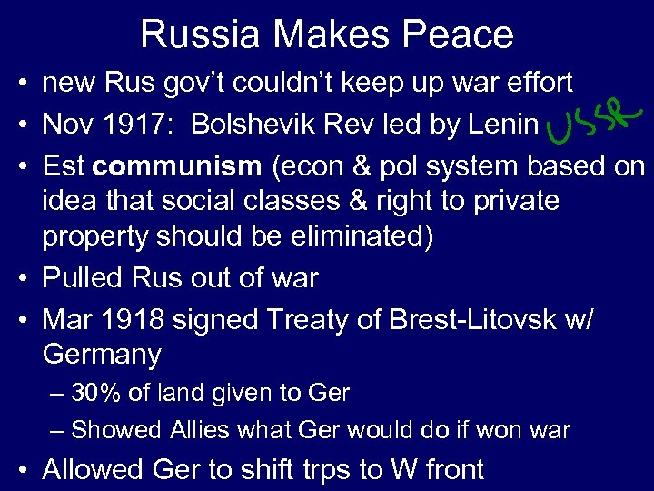 Russia Makes Peace • new Rus gov't couldn't keep up war effort • Nov