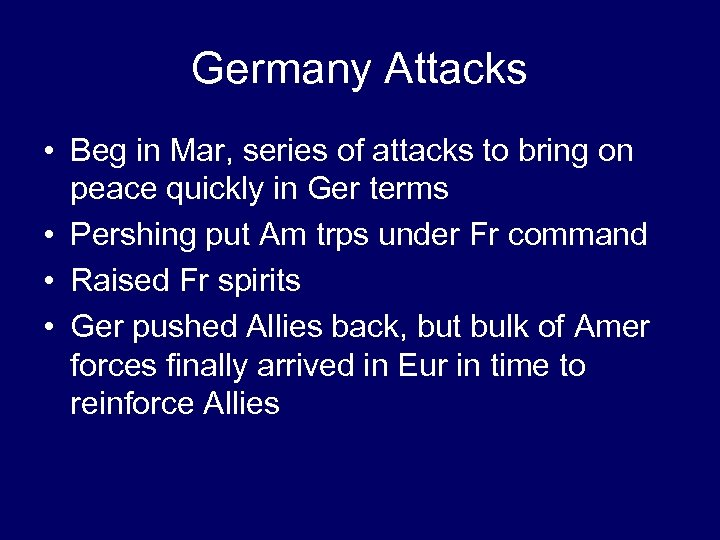 Germany Attacks • Beg in Mar, series of attacks to bring on peace quickly