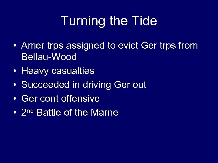 Turning the Tide • Amer trps assigned to evict Ger trps from Bellau-Wood •